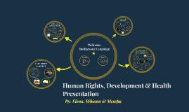 Human Rights, Development, Health