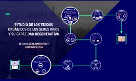 ESTUDIO DE LOS TEJIDOS ORGÁNICOS DE LOS SERES VIVOS Y SU CAP