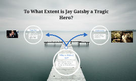 tragic heroes jay gatsby and othelo Get an answer for 'compare and contrast jay gatsby and othello' and find  homework help for other othello questions at enotes  enotes educator 3  educator answers in othello, why is othello considered a tragic hero enotes  educator.