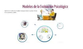 Copy of Modelos de la Evaluación Psicológica