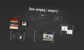 Show Jumping ( Jumpers)
