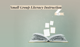 Small Group Literacy Instruction