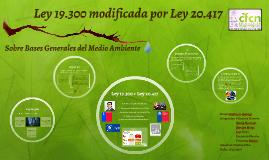 Copy of Ley 19.300 modificada por LEy 20.417