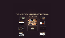 THE SCIENTIFIC MIRACLE OF THE QURAN