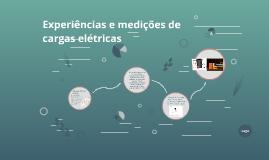 Experiências e medições de cargas elétricas