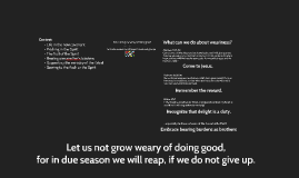 let us not grow weary of doing good