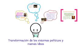 Transformacion de los sistemas políticos y nuevas ideas
