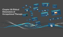 Chapter 30: Ethical Dimensions of Occupational Therapy