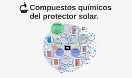 Copy of Compuestos químicos del protector solar.