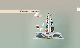 Who am I as a reader?