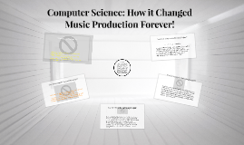 Copy of Computer Science: How it Changed Music Production Forever!