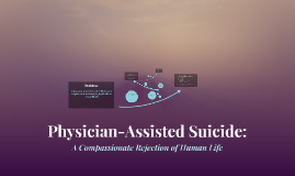 Physician-Assisted Suicide: