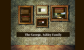 The George, Ashley Family