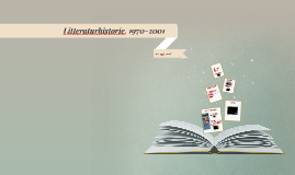Litteraturhistorie, 1970-2001