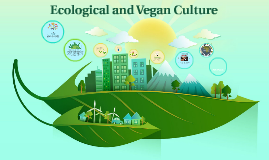 Ecological and Vegan Culture