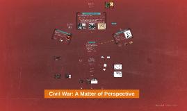 Civil War: A Matter of Perspective