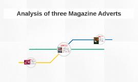 Analysis of three Magazine Adverts