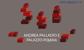 ANDREA PALLADIO E PALAZZO POJANA