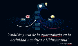 Análisis y uso de la aparatología en la Actividad Acuática e
