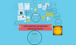 ESTRES LABORAL EN DOCENTES UNIVERSITARIOS
