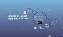 Manhattan Project- Beginning of WWII