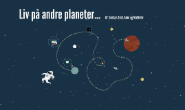 ?!?!Liv på andre planeter?!?!