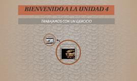 BIENVENIDO A LA UNIDAD 4