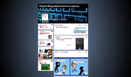 Copy of Digital Etiquette/Communications