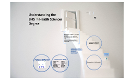 Copy of Understanding the BHS in Health Sciences Degree