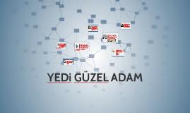 Copy of YEDi GÜZEL ADAM