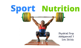 Copy of Sports Nutrition Physical Prep Assignment 3