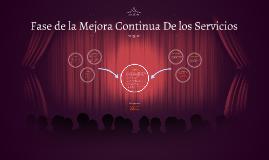 Copy of Fase de la Mejora Continua De los Servicios