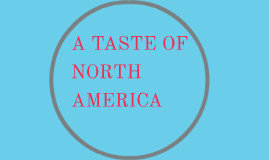 A TASTE OF NORTH AMERICA