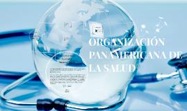 Copy of ORGANIZACION PANAMERICANA DE LA SALUD