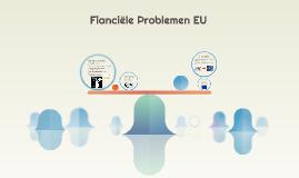 Fianciële Problemen EU