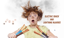 Electric shock and Lightning injuries