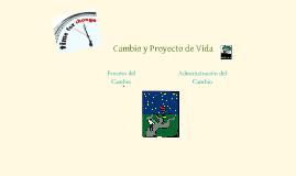 Copy of CAMBIO Y PROYECTO DE VIDA