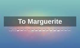 To Marguerite