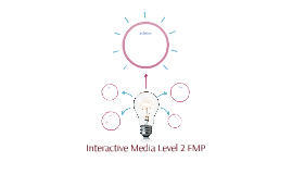 Interactive Media Level 2 FMP