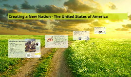 Copy of Creating a New Nation - The United States of America