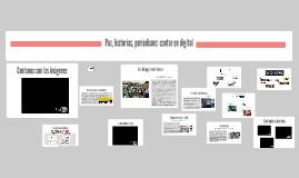 Paz, historias, periodismo: contar en digital
