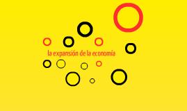 La expansión de la economía.