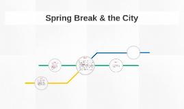 Spring Break & the City