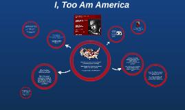 I, Too Am America