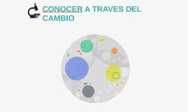 CONOCER A TRAVÈS DEL CAMBIO