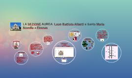 Copy of LA SEZIONE AUREA: Leon Battista Alberti e Santa Maria Novell