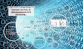 Copy of Internet, ses lois, le téléchargement et le streaming...