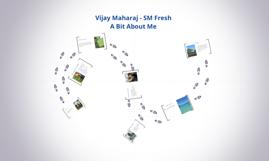 Vijay Maharaj - A bit about me