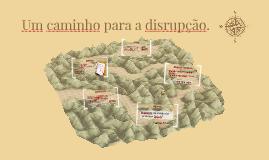 o caminho para a disrupção