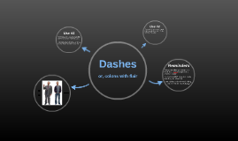 "Dashes, or ""Colons with Flair"""